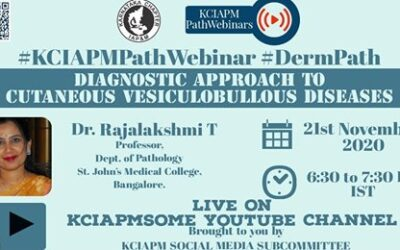 """NOVEMBER 2020: REPORT OF KCIAPM Path Webinar on """" Diagnostic Approach to Cutaneous Vesiculo –Bullous lesions """" on 21st November, 2020."""
